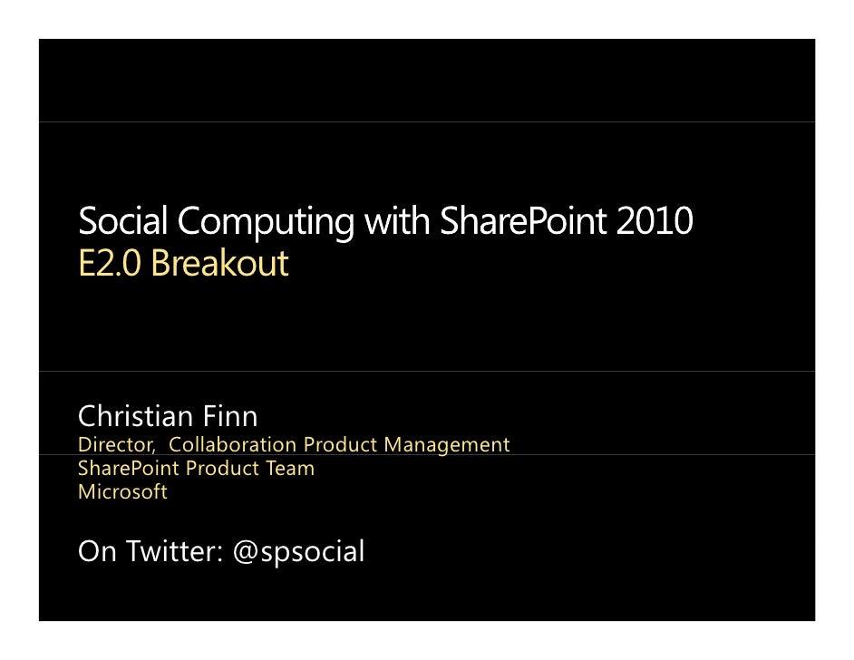 E2.0 Breakout   Christian Finn Director, Collaboration Product Management         ,                           g SharePoint...