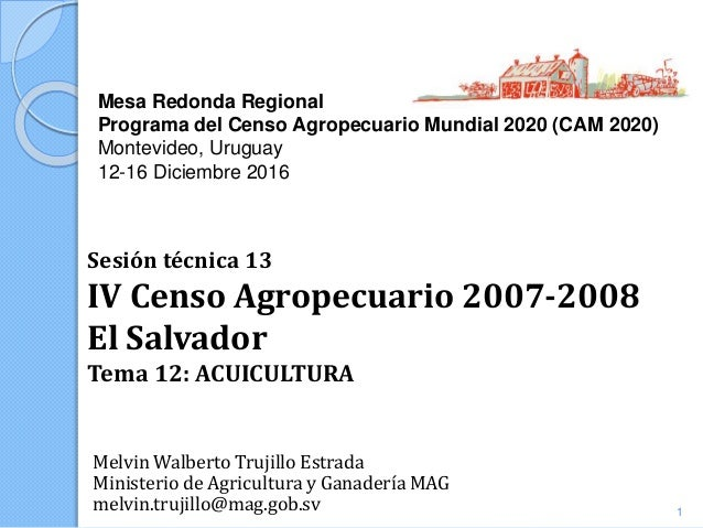 Mesa Redonda Regional Programa del Censo Agropecuario Mundial 2020 (CAM 2020) Montevideo, Uruguay 12-16 Diciembre 2016 Mel...