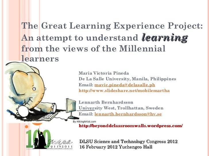 The Great Learning Experience Project: An attempt to understand  learning  from the views of the Millennial learners Maria...