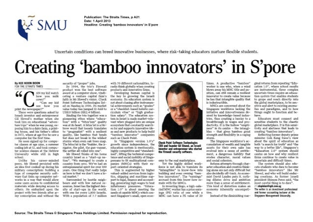 Publication: The Straits Times, p A21Date: 1 April 2013Headline: Creating bamboo innovatorsin SporeUncertain conditions ca...