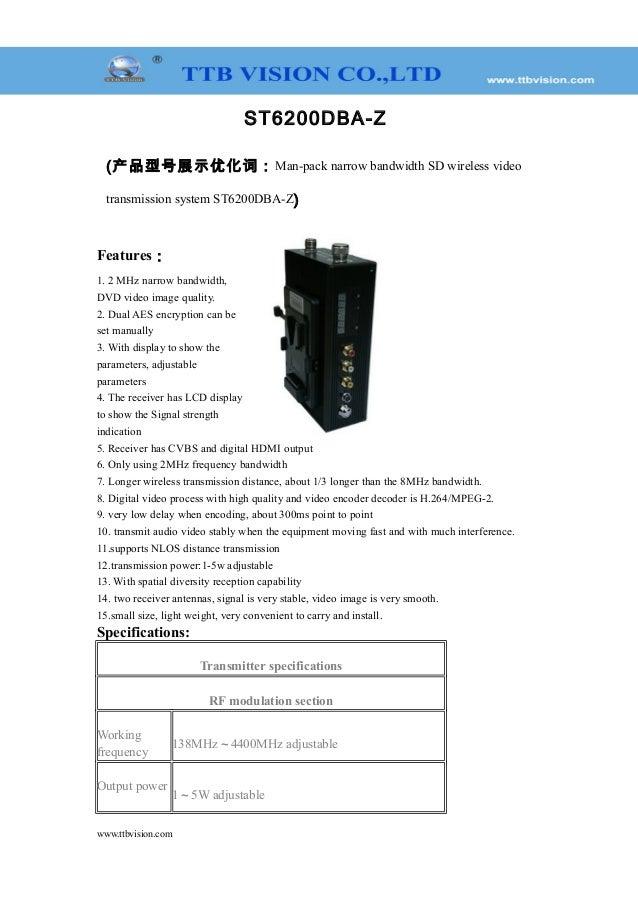 ST6200DBA-Z (产品型号展示优化词:Man-pack narrow bandwidth SD wireless video transmission system ST6200DBA-Z) Features: 1. 2 MHz nar...
