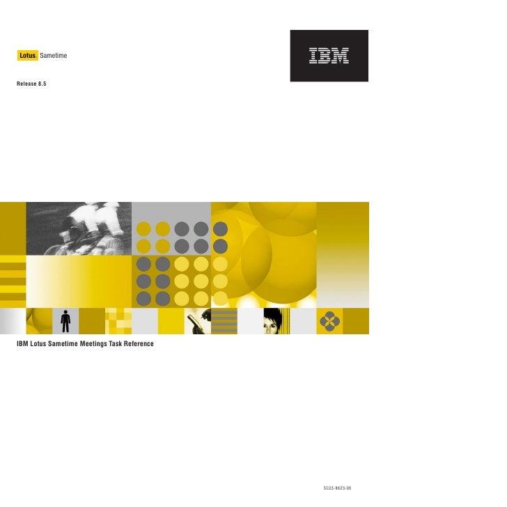 Lotus Sametime        ®     Release 8.5     IBM Lotus Sametime Meetings Task Reference                                    ...