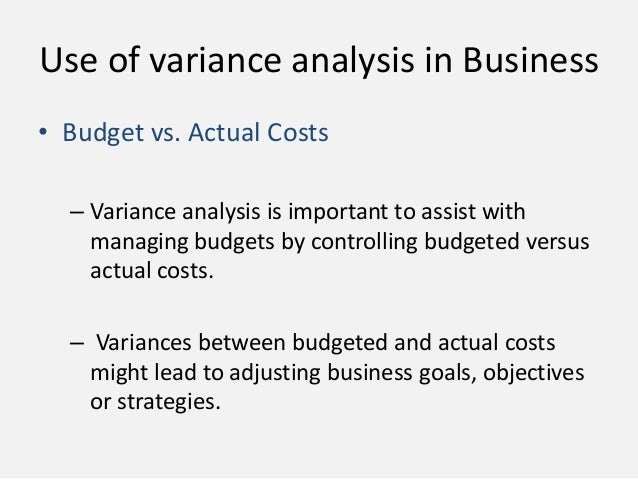 budgetary control and variance analysis Money value, generally used in standard costing and budgetary control systems 5 variance analysis: the analysis of variances arising in standard costing system into their constituent.