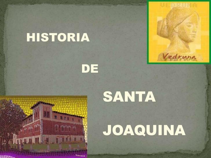 HISTORIA      DE           SANTA           JOAQUINA