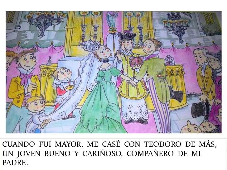 CUANDO FUI MAYOR, ME CASÉ CON TEODORO DE MÁS,UN JOVEN BUENO Y CARIÑOSO, COMPAÑERO DE MIPADRE.