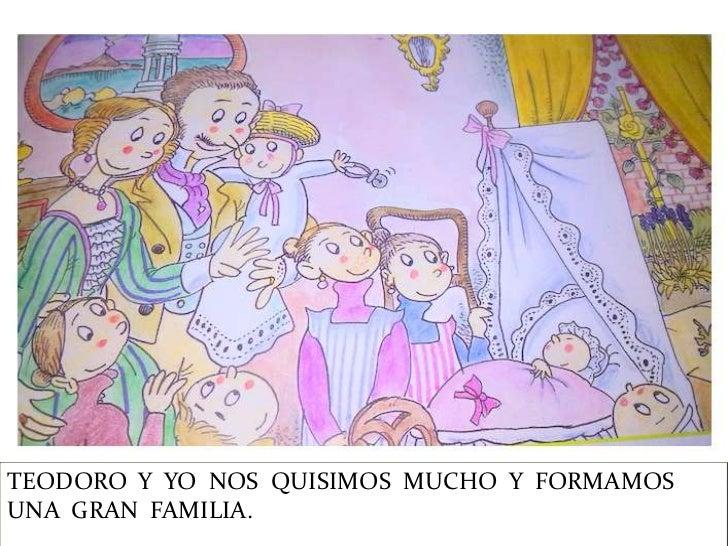 TEODORO Y YO NOS QUISIMOS MUCHO Y FORMAMOSUNA GRAN FAMILIA.