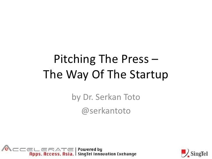 Pitching The Press – The Way Of The Startup<br />by Dr. Serkan Toto<br />@serkantoto<br />