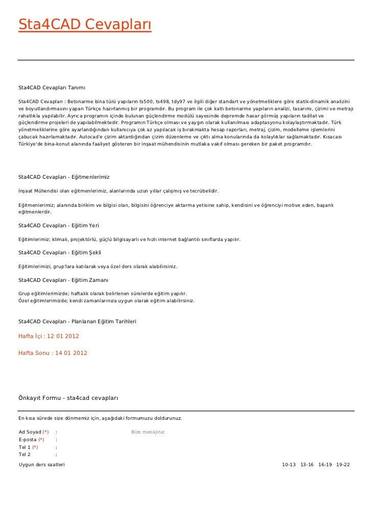 Sta4CAD CevaplarıSta4CAD Cevapları TanımıSta4CAD Cevapları : Betonarme bina türü yapıların ts500, ts498, tdy97 ve ilgili d...