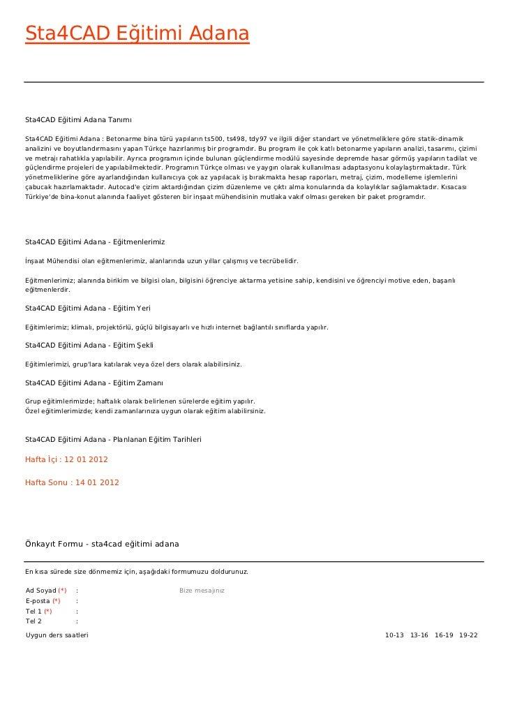Sta4CAD Eğitimi AdanaSta4CAD Eğitimi Adana TanımıSta4CAD Eğitimi Adana : Betonarme bina türü yapıların ts500, ts498, tdy97...
