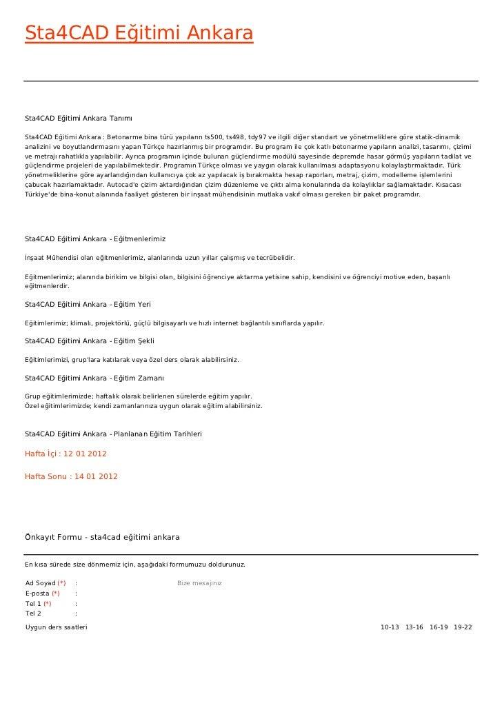 Sta4CAD Eğitimi AnkaraSta4CAD Eğitimi Ankara TanımıSta4CAD Eğitimi Ankara : Betonarme bina türü yapıların ts500, ts498, td...