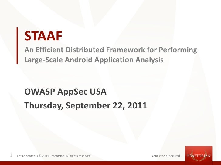 STAAF         An Efficient Distributed Framework for Performing         Large-Scale Android Application Analysis         O...