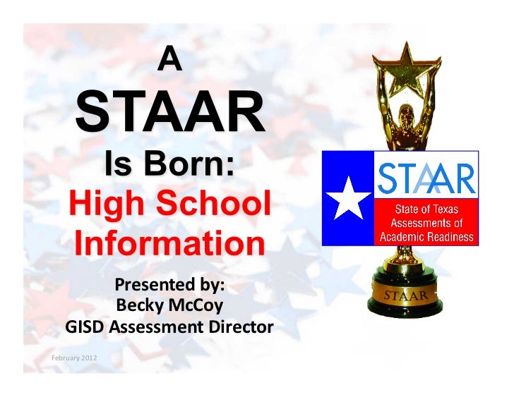 Presented by:                Becky McCoy      GISD Assessment Director February 2012