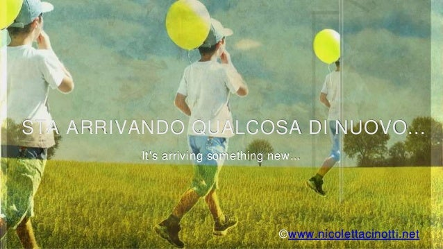STA ARRIVANDO QUALCOSA DI NUOVO... It's arriving something new... ©www.nicolettacinotti.net