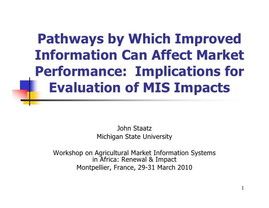 Pathways by Which Improved Information Can Affect Market Performance: Implications for   Evaluation of MIS Impacts        ...