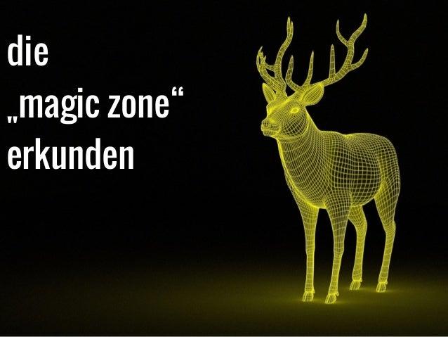 """die  """"magic zone""""  erkunden"""