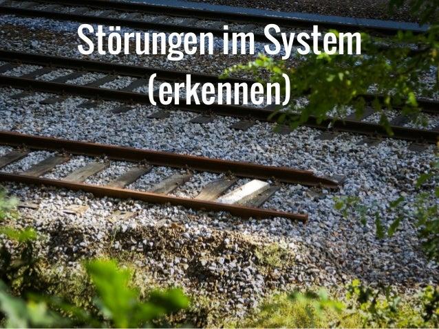 Störungen im System  (erkennen)