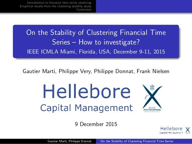 Introduction to financial time series clustering Empirical results from the clustering stability study Conclusion On the St...