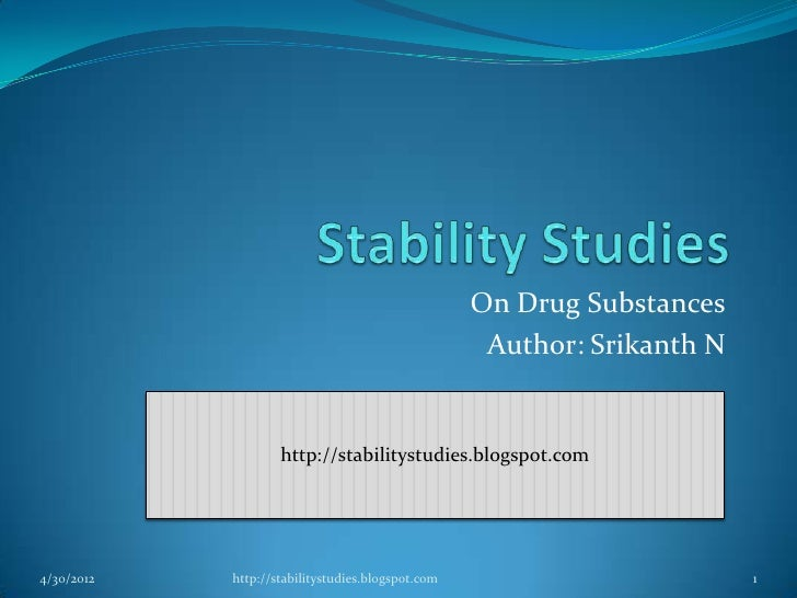 On Drug Substances                                                    Author: Srikanth N                    http://stabili...