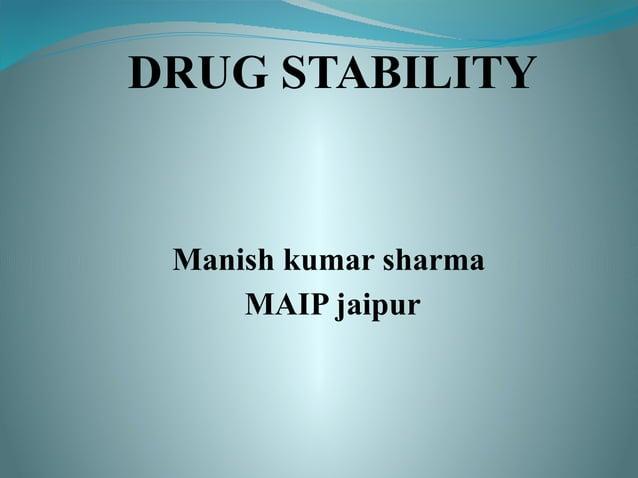 DRUG STABILITY Manish kumar sharma MAIP jaipur