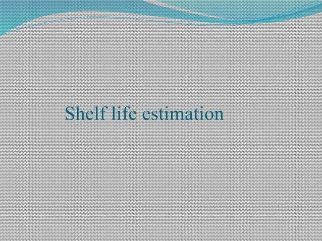 Shelf life estimation