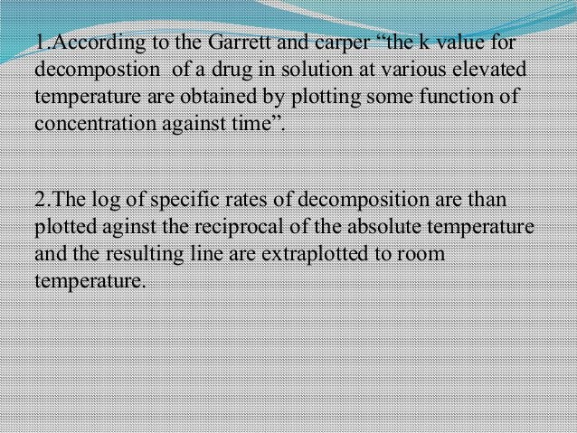 """1.According to the Garrett and carper """"the k value for decompostion of a drug in solution at various elevated temperature ..."""