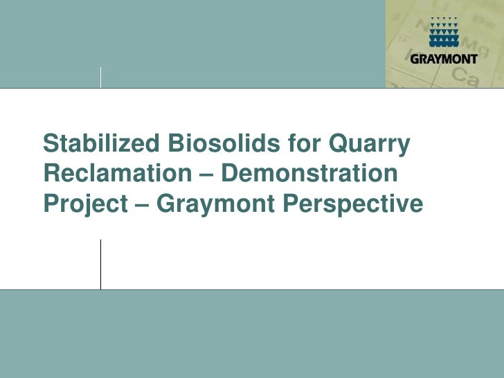 Stabilized Biosolids for Quarry Reclamation – Demonstration Project – Graymont Perspective