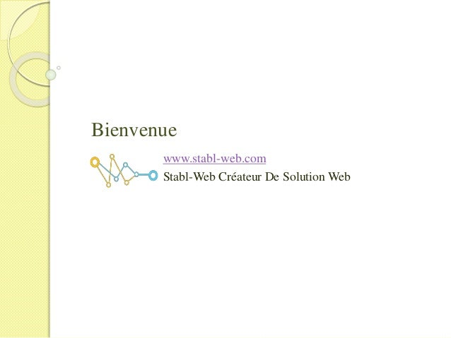 Bienvenue www.stabl-web.com Stabl-Web Créateur De Solution Web