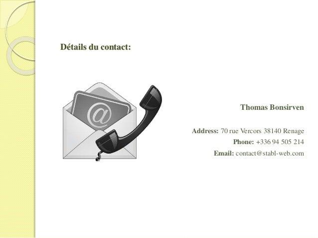 Détails du contact: Thomas Bonsirven Address: 70 rue Vercors 38140 Renage Phone: +336 94 505 214 Email: contact@stabl-web....