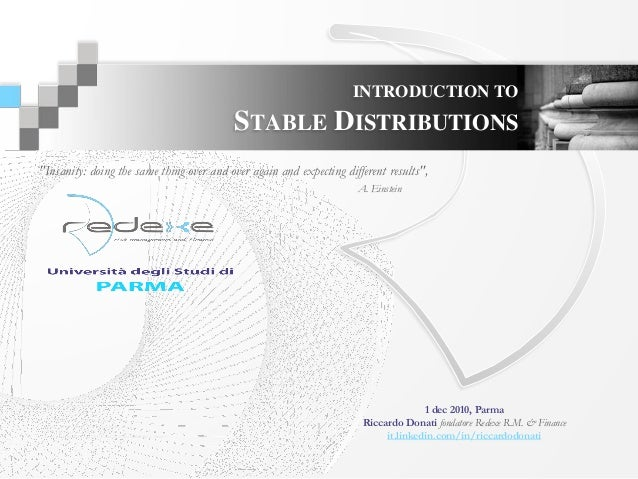 INTRODUCTION TO STABLE DISTRIBUTIONS ©2010 Redexe S.r.l., All Rights Reserved Redexe, 36100 Vicenza, Viale Riviera Berica ...