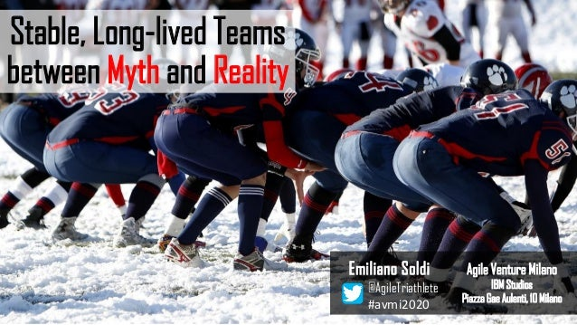 Stable, Long-lived Teams between Myth and Reality Agile Venture Milano IBM Studios Piazza Gae Aulenti, 10 Milano Emiliano ...