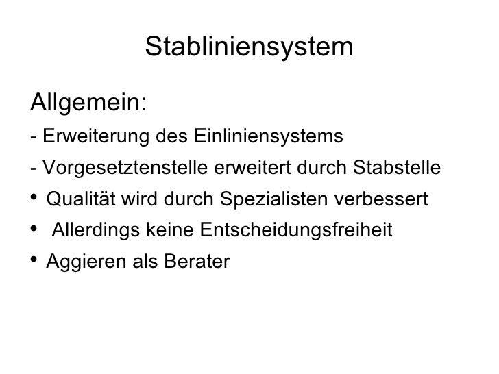 Stabliniensystem <ul><li>Allgemein: </li></ul><ul><li>- Erweiterung des Einliniensystems </li></ul><ul><li>- Vorgesetztens...