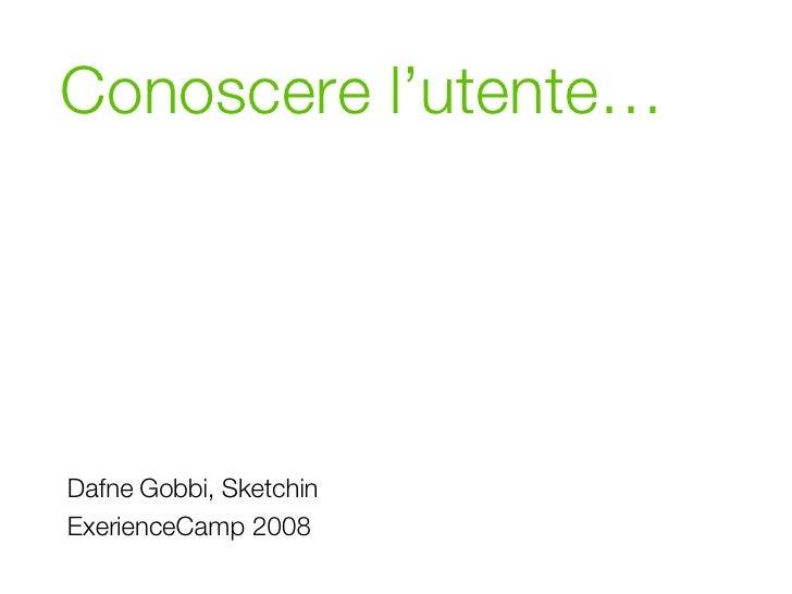 Conoscere l'utente… Dafne Gobbi, Sketchin ExerienceCamp 2008