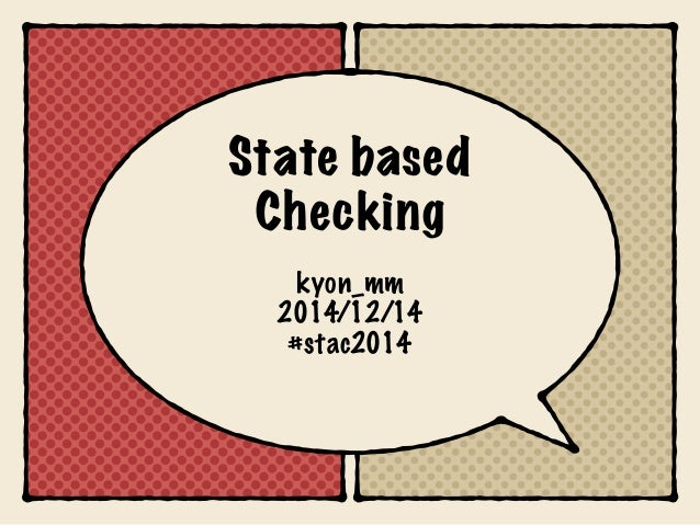 State based  Checking  kyon_mm  2014/12/14  #stac2014