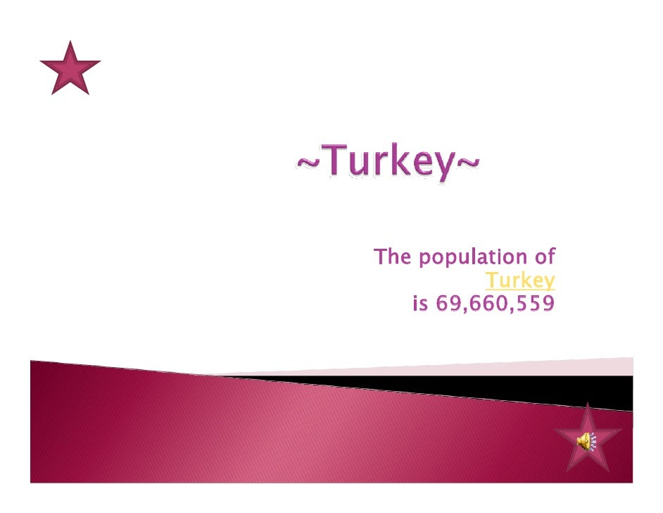 The population of           Turkey    is 69,660,559