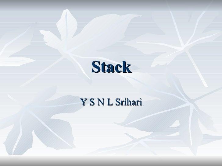 Stack Y S N L Srihari