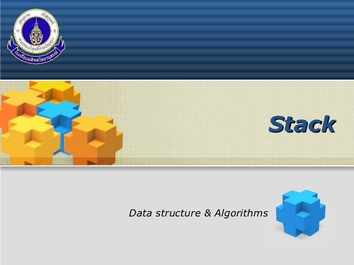 LOGO                                     Stack       Data structure & Algorithms