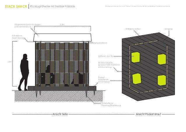STACK SHACK Rückzugs-Shelter mit flexibler Fassade Ansicht Seite Ansicht Podest drauf Sitzkissen aus Filz Flexible Fassade...