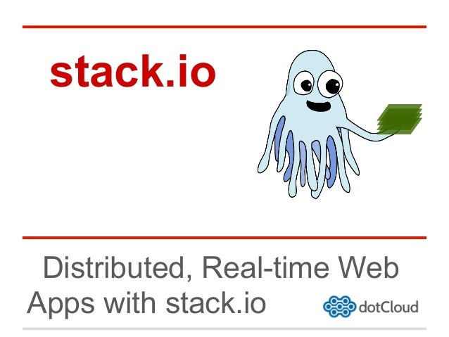 stack.io Distributed, Real-time WebApps with stack.io