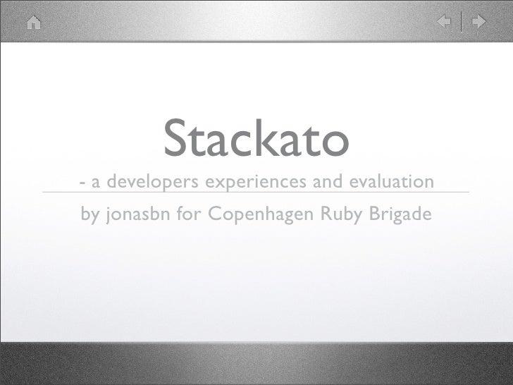 Stackato- a developers experiences and evaluationby jonasbn for Copenhagen Ruby Brigade