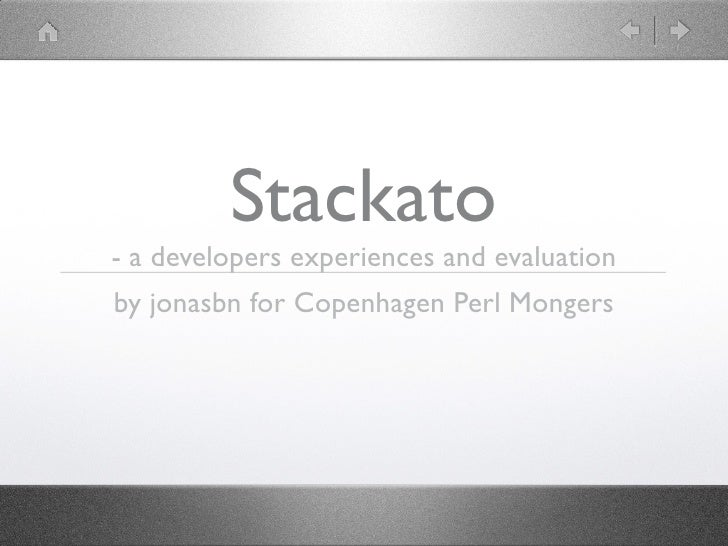 Stackato- a developers experiences and evaluationby jonasbn for Copenhagen Perl Mongers