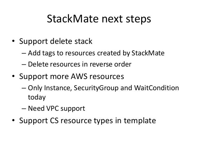 Stacktician next steps• Support delete stack, atomic operation• Support more resources (AWS and CS-specific)• Integrate wi...