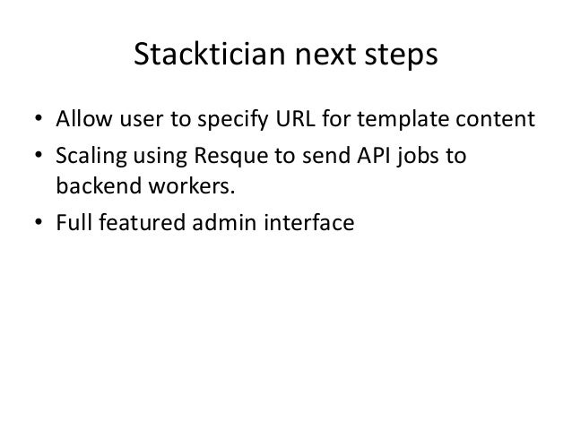 Stacktician future• Metadata server– Instance not limited to 32k of userdata at boot• Update template semantics– Tricky wi...