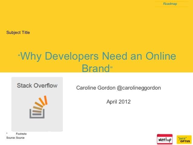 """RoadmapSubject Title         """"Why      Developers Need an Online                          Brand""""                        Ca..."""