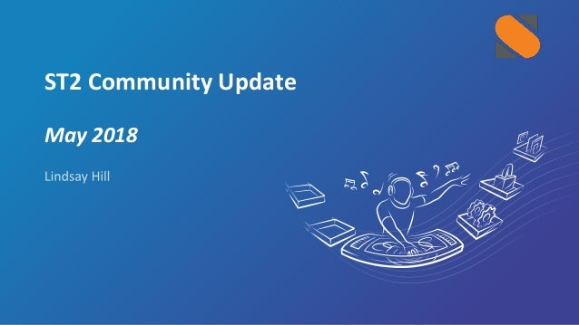 ST2 Community Update May 2018
