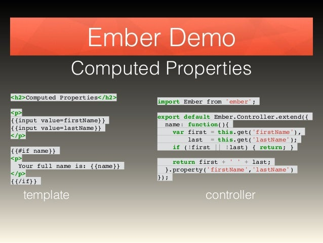 Ember Demo  Computed Properties  <h2>Computed Properties</h2>!  !  <p>!  {{input value=firstName}}!  {{input value=lastNam...