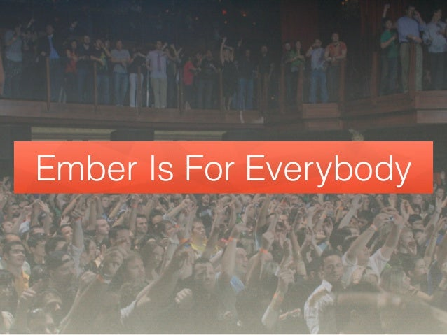 Ember Is For Everybody