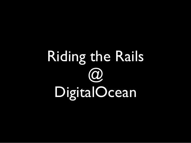 Riding the Rails @ DigitalOcean