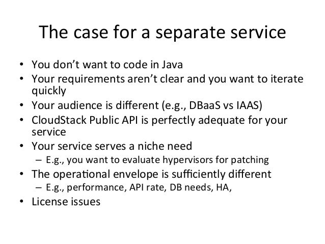 The  case  for  a  separate  service   • You  don't  want  to  code  in  Java   • Your  requ...