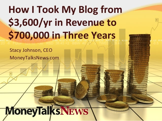 How  I  Took  My  Blog  from   $3,600/yr  in  Revenue  to   $700,000  in  Three  Years   Stacy...