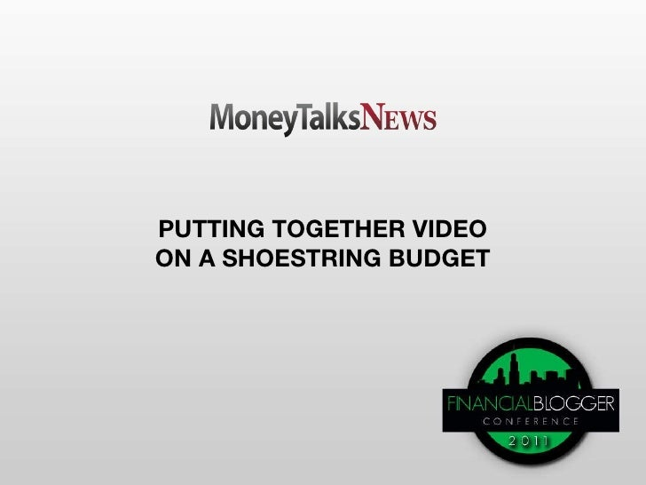 PUTTING TOGETHER VIDEO ON A SHOESTRING BUDGET